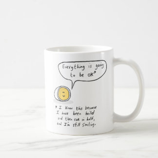 Happy Egg - everything is going to be OK Coffee Mug