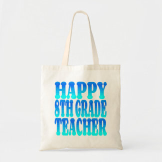 Happy Eighth Grade Teacher Tote Bag