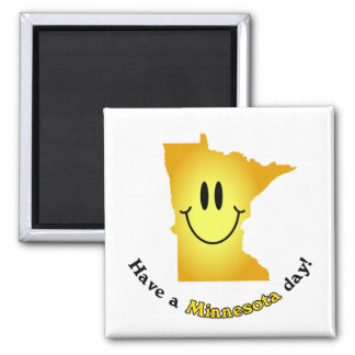 Happy Face - Have a Minnesota Day! Magnet