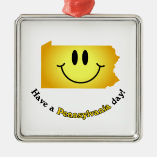 Happy Face - Have a Pennsylvania Day! Metal Ornament