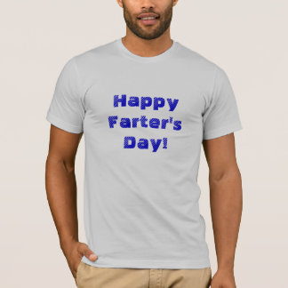 Happy Farter's Day Fathers day shirt