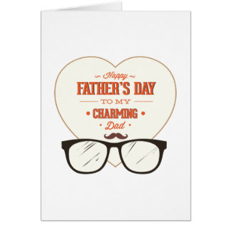 Happy Father's Day To My Wonderful & Charming Dad Card
