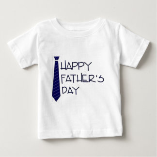 Happy Fathers Day Baby T-Shirt