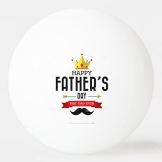 Happy Fathers Day Ping Pong Ball