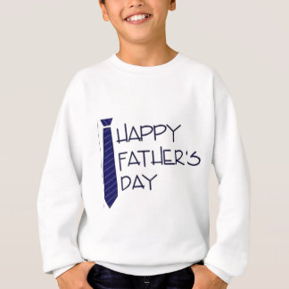Happy Fathers Day Sweatshirt