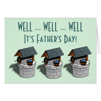 Happy Father's Day with three wells humor Greeting Card