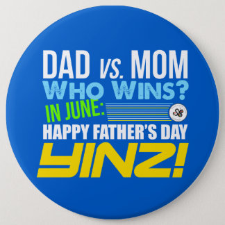 Happy Father's Day Yinz! Mega Pin