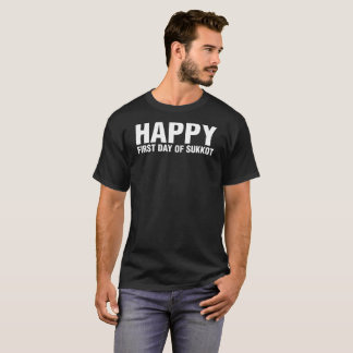 Happy First Day Of Sukkot Gift Tee