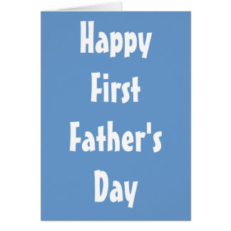 Happy First Father's Day Greeting Card