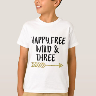 Happy,free,wild & three,3rd birthday boy T-Shirt