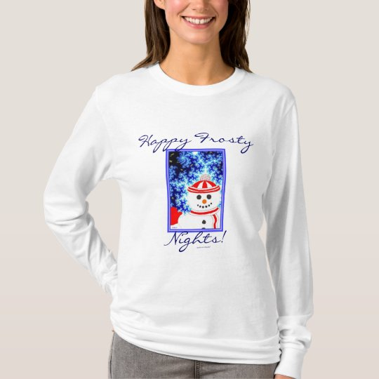 HAPPY FROSTY NIGHTS! T-Shirt