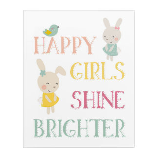 Happy Girls Shine Brighter acrylic wall art