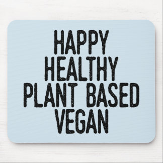 Happy Healthy Plant Based Vegan (blk) Mouse Pad