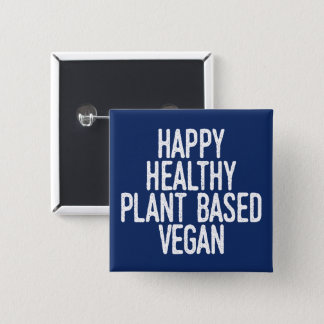 Happy Healthy Plant Based Vegan (wht) 2 Inch Square Button