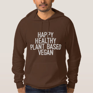 Happy Healthy Plant Based Vegan (wht) Hoodie