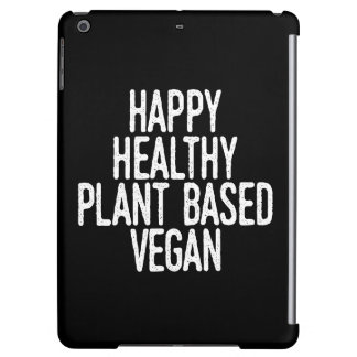 Happy Healthy Plant Based Vegan (wht) iPad Air Covers