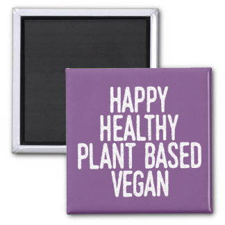 Happy Healthy Plant Based Vegan (wht) Magnet