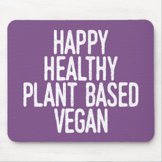 Happy Healthy Plant Based Vegan (wht) Mouse Pad