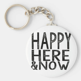 Happy Here and Now Keychain