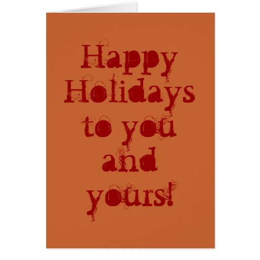 Happy Holidays to you and yours! Card