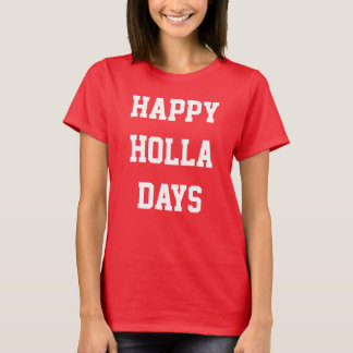 """Happy Holla Days"" Holiday LOL Women's Shirt"