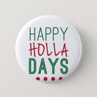 Happy Holla Days Holidays Christmas Xmas 2 Inch Round Button
