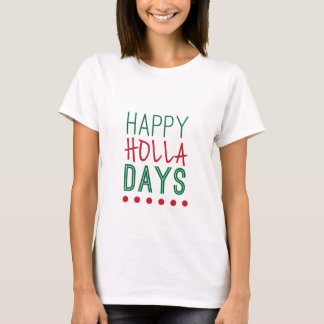 Happy Holla Days Holidays Christmas Xmas T-Shirt