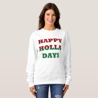 happy holla days womens sweatshirt