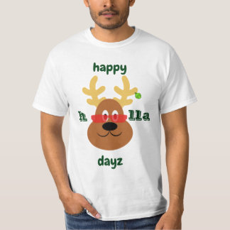 Happy Holla Dayz Reindeer Shirt
