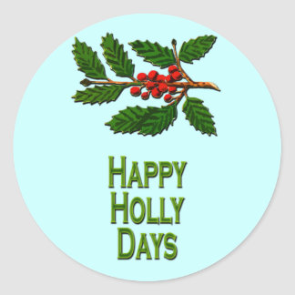 Happy Holly Days Classic Round Sticker
