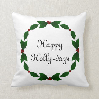 Happy Holly-days Holly Holiday Pillow