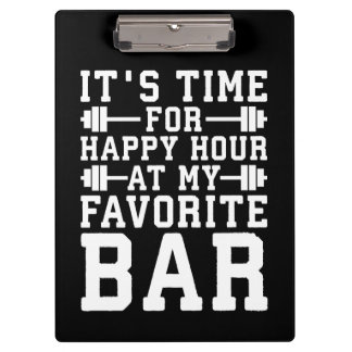 Happy Hour At My Favorite Bar - Gym Inspirational Clipboard