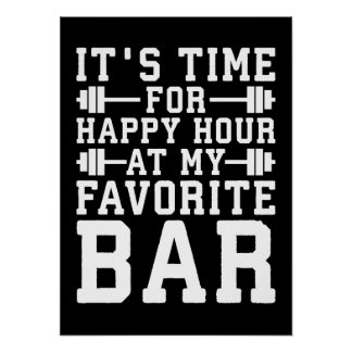 Happy Hour At My Favorite Bar - Gym Inspirational Poster