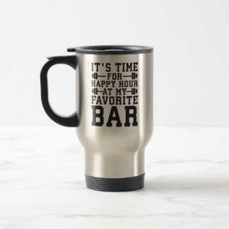 Happy Hour At My Favorite Bar - Gym Inspirational Travel Mug