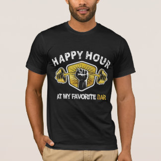 Happy Hour at my Favorite Bar - Gym Rat T-Shirt