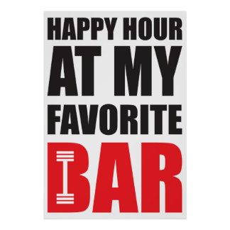 Happy Hour At My Favorite Bar Poster