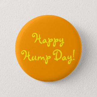 Happy Hump Day! 2 Inch Round Button