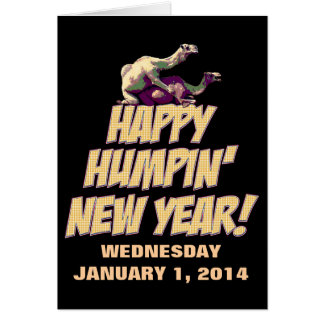 Happy Humpin New Year 2014 Greeting Card