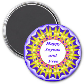 Happy Joyous and Free Magnet