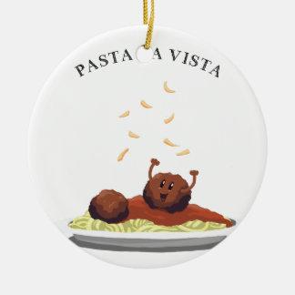 """Happy Meatball """"Pasta La Vista!"""" Ceramic Ornament"""