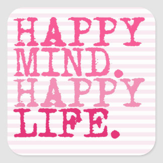 HAPPY MIND. HAPPY LIFE. | Fun Quote Square Sticker