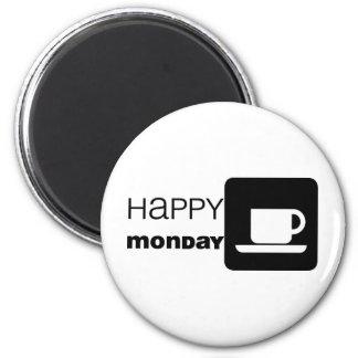 Happy Monday  Humor! Magnet