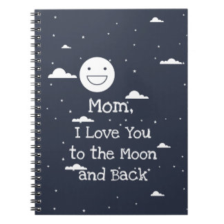 Happy Moon I Love You to the Moon & Back Notebook