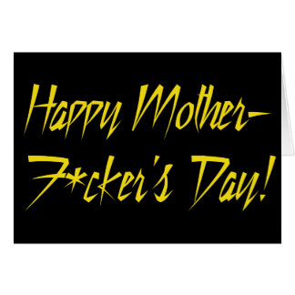 Happy Mother-f*cker's Day Greeting Card