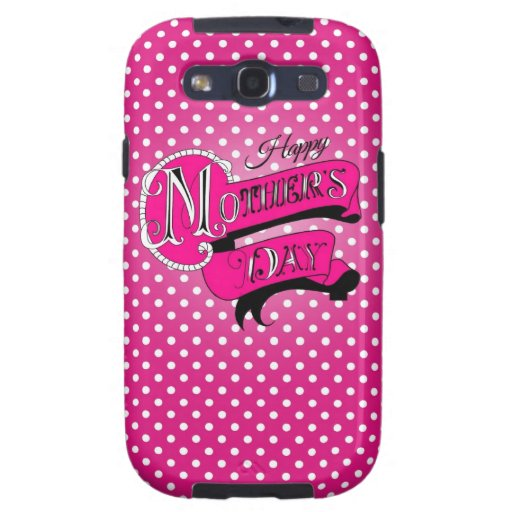 Happy mother's day! samsung galaxy s3 case