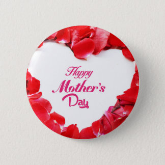 Happy Mother's Day - Heart Shaped Rose Petals 2 Inch Round Button