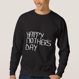 Happy Mother's Day. In Black and White. Sweatshirt