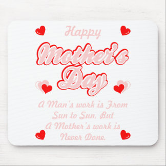 Happy Mothers Day Mothers Work Is Never Done Shirt Mouse Pad