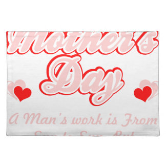 Happy Mothers Day Mothers Work Is Never Done Shirt Placemat
