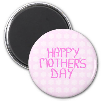 Happy Mothers Day. Pink Flower Pattern 2 Inch Round Magnet